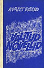 Valitud novellid by Mart Raud