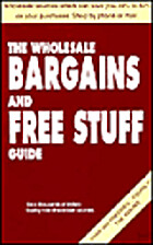 The Wholesale Bargains and Free Stuff Guide…