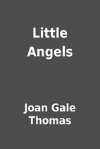 Little Angels by Joan Gale Thomas