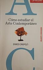 Cómo estudiar el arte contemporáneo by…