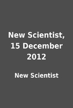 New Scientist, 15 December 2012 by New…