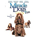 Miracle Dogs Too [2006 film] by Richard…
