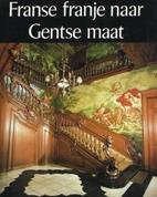 Franse franje naar Gentse maat - De…