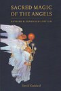 Sacred Magic of the Angels 2nd Expanded Edition - David Goddard
