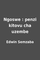Ngoswe : penzi kitovu cha uzembe by Edwin…