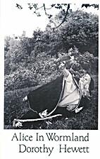 Alice in wormland by Dorothy Hewett