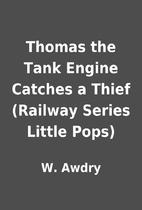 Thomas the Tank Engine Catches a Thief…