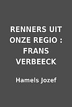RENNERS UIT ONZE REGIO : FRANS VERBEECK by…
