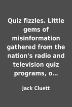Quiz fizzles. Little gems of misinformation…