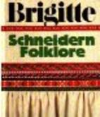 Brigitte Schneidern : Folklore by Kerstin…