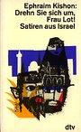 Drehn Sie sich um, Frau Lot Satiren aus Israel - Ephraim Kishon