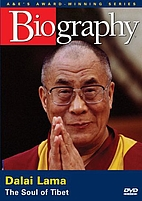 A&E Biography: Dalai Lama : the soul of…