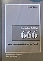 Und seine Zahl ist 666 by Detlef Grebe
