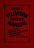 Audels television service manual; practical…