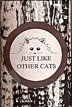 Just Like Other Cats by Michelle Whaley