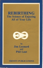 Rebirthing: The Science of Enjoying All of…