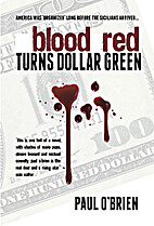 Blood Red Turns Dollar Green by Paul…
