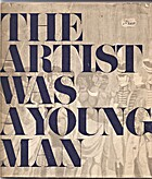 Artist Was a Young Man: The Life Story of…