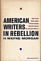 American Writers in Rebellion by H. Wayne…
