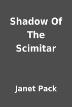 Shadow Of The Scimitar by Janet Pack