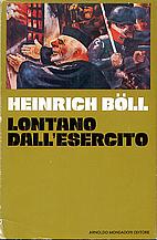 Lontano dall'esercito by Heinrich Böll