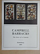 Campbell Barracks: The Story of a Caserne.…