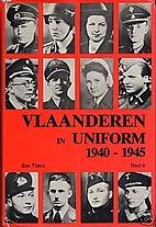 Vlaanderen in Uniform 1940-1945. Deel 6 by…