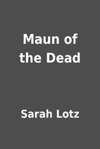 Maun of the Dead by Sarah Lotz