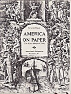 America on Paper: The First Hundred Years by…