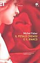 Il petalo cremisi e il bianco by Faber…