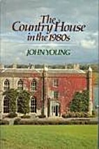 The Country House in the 1980s by John Young