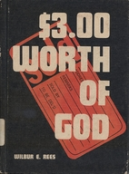 $3.00 worth of God by Wilbur E Rees