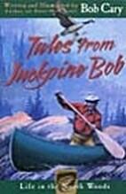 Tales from Jackpine Bob by Bob Cary