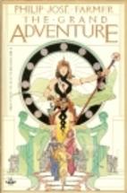 The Grand Adventure by Philip José Farmer