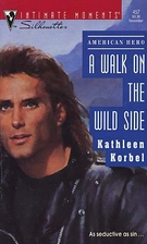A Walk on the Wild Side by Kathleen Korbel