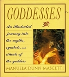 Goddesses: Mythology and symbols of the…