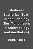 Medieval Bestiaries: Text, Image, Ideology…