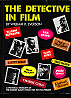 The Detective in Film by William Everson