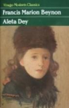 Aleta Dey by Francis Marion Beynon