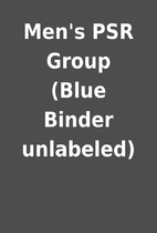Men's PSR Group (Blue Binder unlabeled)