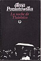 La noche de Tlatelolco : testimonios de…