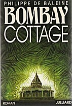 Bombay Cottage by Philippe de Baleine