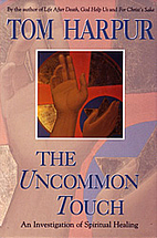 The Uncommon Touch by Tom Harpur