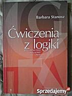 Ćwiczenia z logiki by Barbara Stanosz