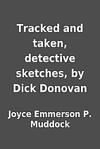 Tracked and taken, detective sketches, by…