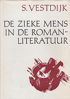De zieke mens in de romanliteratuur by Simon…