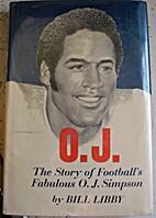 O. J.: the story of football's fabulous…