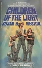 Children of the Light by Susan B. Weston