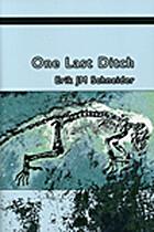 One Last Ditch by Erik Schneider