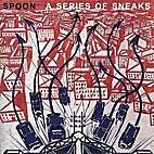 A Series of Sneaks by Spoon